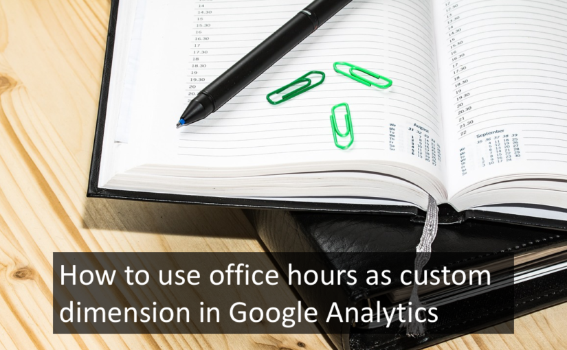 How to use office hours as a custom dimension in Google Analytics